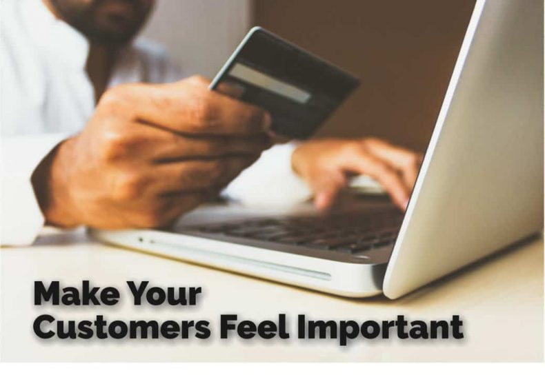 Make Your Customers Feel Important