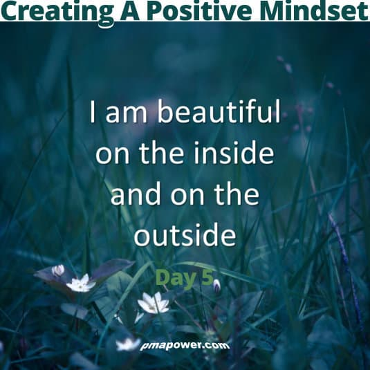 Creating A Positive Mindset - Day 5