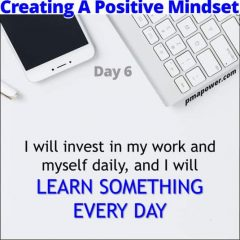 Creating A Positive Mindset - Day 6