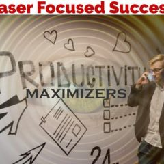 Laser Focused Success - Productivity Maximizers