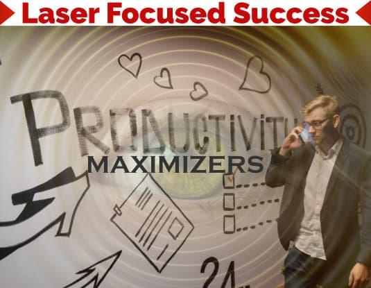 Laser Focused Success - Productivity Maximizers